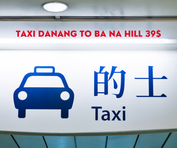 Taxi Danang Airport Transfer To Ba Na hill - Budget Car Rentals